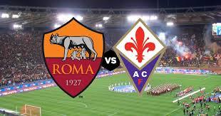 Streaming online Roma – Fiorentina  Gratis dove vedere Diretta Live Tv NO Rojadirecta